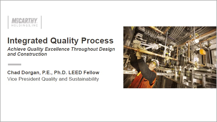 Integrated Quality Process - Acheive Quality Excellence Throughout Design and Construction